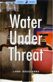 Cover of: Water under Threat (Global Issues Series) | Larbi Bouguerra