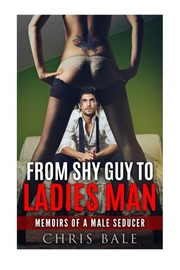 Cover of: From Shy Guy To Ladies Man