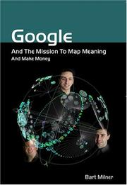 Cover of: Google And The Mission To Map Meaning And Make Money | Bart Milner