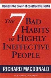 Cover of: The 7 Bad Habits of Highly Ineffective People | Richard Macdonald