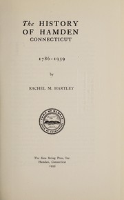 Cover of: The history of Hamden, Connecticut, 1786-1959. | Rachel M. Hartley
