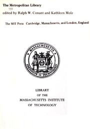 Cover of: The Metropolitan library | Edited by Ralph W. Conant and Kathleen Molz