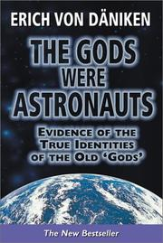 "Cover of: The gods were astronauts: evidence of the true indentities [sic] of the old ""gods"""