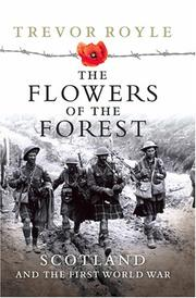Cover of: FLOWERS OF THE FOREST, THE: Scotland and the First World War