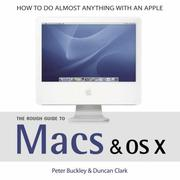 Cover of: The Rough Guide to Macs and OSX (Rough Guide Reference Series) | Peter Buckley