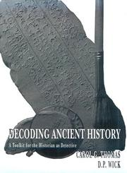 Cover of: Decoding Ancient History | Carol G. Thomas, D. P. Wick