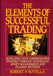Cover of: The Elements of Successful Trading | Robert P. Rotella