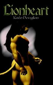 Cover of: Lionheart | Kate Douglas