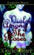 Cover of: Violet Among The Roses | Cricket Starr