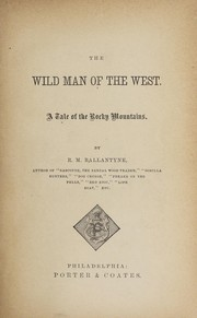 Cover of: The wild man of the West | R. M. Ballantyne