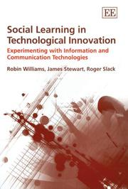 Cover of: SOCIAL LEARNING IN TECHNOLOGICAL INNOVATION: EXPERIMENTING WITH INFORMATION AND COMMUNICATION TECHNOLOGIES