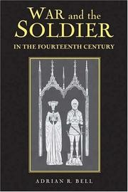 Cover of: War and the soldier in the fourteenth century | Adrian R. Bell
