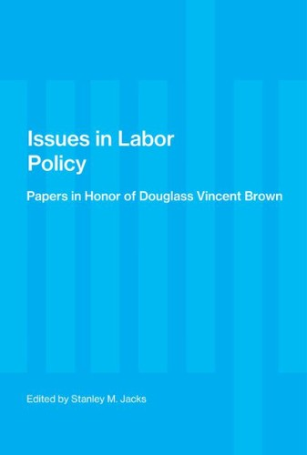 Issues in Labor Policy by Stanley M. Jacks