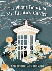 Cover of: The Phone Booth in Mr. Hirota's Garden |