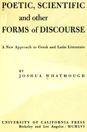 Poetic, scientific, and other forms of discourse by Whatmough, Joshua