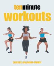 Cover of: Ten minute workouts | Chrissie Gallagher-Mundy