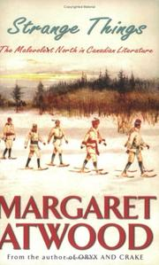 Cover of: Strange things: the malevolent North in Canadian literature