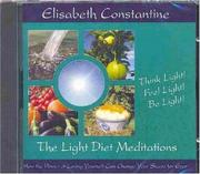 Cover of: The Light Diet Meditations CD | Elisabeth Constantine