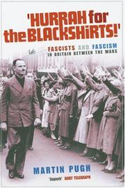 Cover of: Hurrah For the Blackshirts!: Fascists and Fascism in Britain Between the Wars