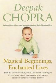 Cover of: Magical beginnings, enchanted lives: a holistic guide to pregnancy and childbirth