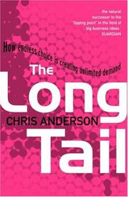 Cover of: The Long Tail How Endless Choice Is Creating Unlimited Demand
