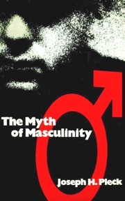 Cover of: The myth of masculinity | Joseph H. Pleck