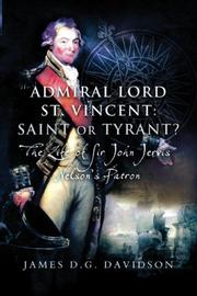 Cover of: ADMIRAL LORD ST. VINCENT - SAINT OR TYRANT?