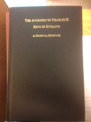 Cover of: Ancestry of Charles II King of England a Medieval Heritage a Medieval Heritage