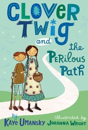 Cover of: Clover Twig and the perilous path | Kaye Umansky