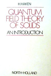 Cover of: Quantum field theory of solids | H. Haken