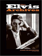 Cover of: The Elvis Archives | Todd Slaughter