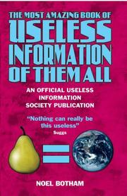 Cover of: The Most Amazing Book of Useless Information of Them All | Noel Botham