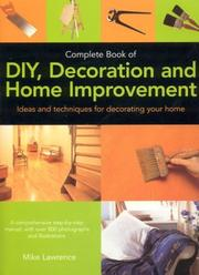 Cover of: Complete Book of DIY, Decoration and Home Improvement | Mike Lawrence