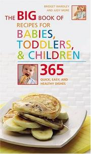 Cover of: The Big Book of Recipes for Babies, Toddlers & Children | Bridget Wardley