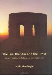 Cover of: The Fire, the Star and the Cross | Aptin Khanbaghi
