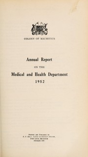 Cover of: Annual report of the Director, Medical & Health Department | Mauritius. Medical and Health Department