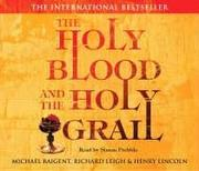 Cover of: The Holy Blood and The Holy Grail CD (abridged) | Michael Baigent