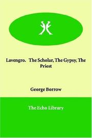 Cover of: Lavengro.   The Scholar, The Gypsy, The Priest