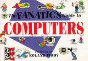 Cover of: The Fanatic's Guide to Computers (Fanatic's Guides Ser)