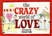 Cover of: The Crazy World of Love (Crazy World Ser)