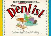 Cover of: The Victim's Guide to the Dentist (Victim's Guides Ser)