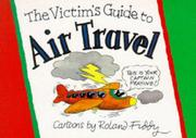 Cover of: The Victims Guide to Air Travel (Victim's Guide to)