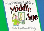 Cover of: The Victims Guide to Middle Age (Victim's Guide to)