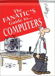 Cover of: The Fanatic's Guide to Computers (The Fanatic's Guide to)