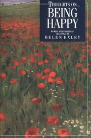 Cover of: Thoughts on Being Happy (Inspirational Giftbooks) | Helen Exley