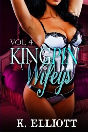 Cover of: Kingpin Wifeys Vol 4