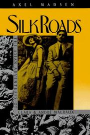 Cover of: Silk roads: the Asian adventures of Clara and André Malraux