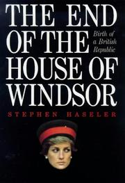 Cover of: The end of the House of Windsor | Stephen Haseler