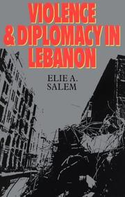 Cover of: Violence and diplomacy in Lebanon by Elie Adib Salem