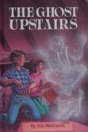 Cover of: The ghost upstairs | Lila Sprague McGinnis